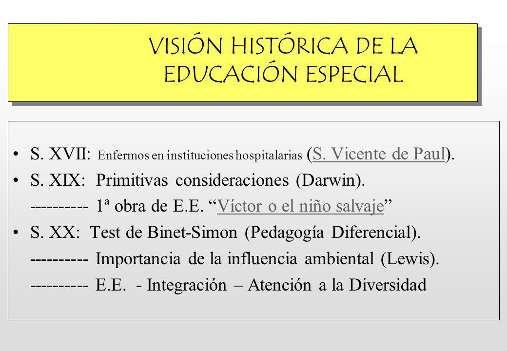VISIÓN HISTÓRICA DE LA EDUCACIÓN ESPECIAL