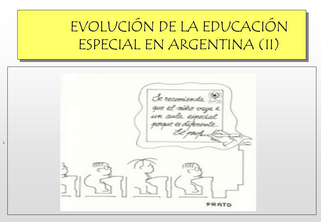 EVOLUCIÓN DE LA EDUCACIÓN ESPECIAL EN ARGENTINA (II)