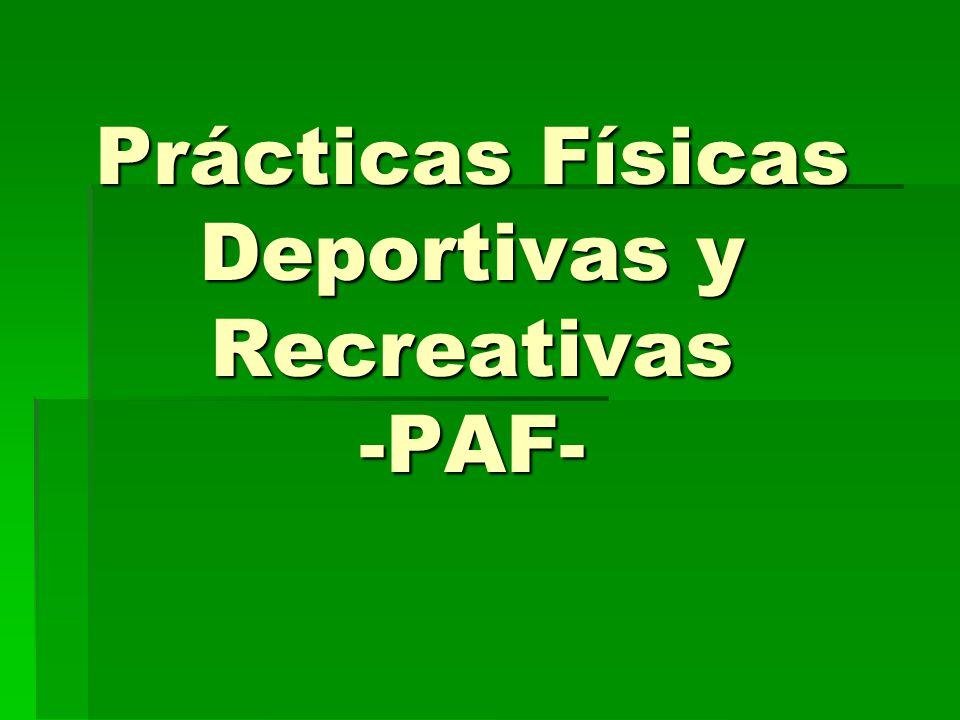 Prácticas Físicas Deportivas y Recreativas -PAF-