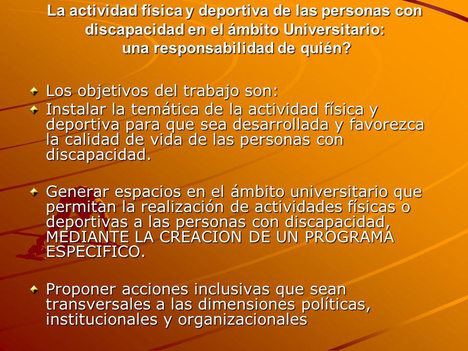 La actividad física y deportiva de las personas con discapacidad en el ámbito Universitario: una responsabilidad de quién