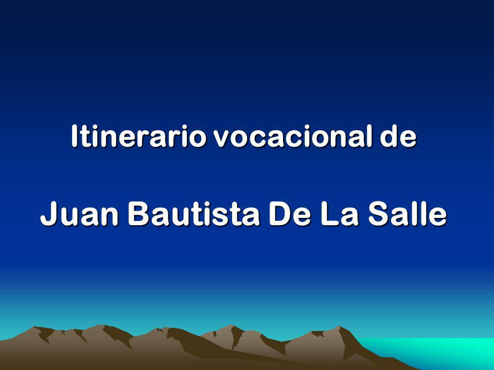 Itinerario vocacional de Juan Bautista De La Salle