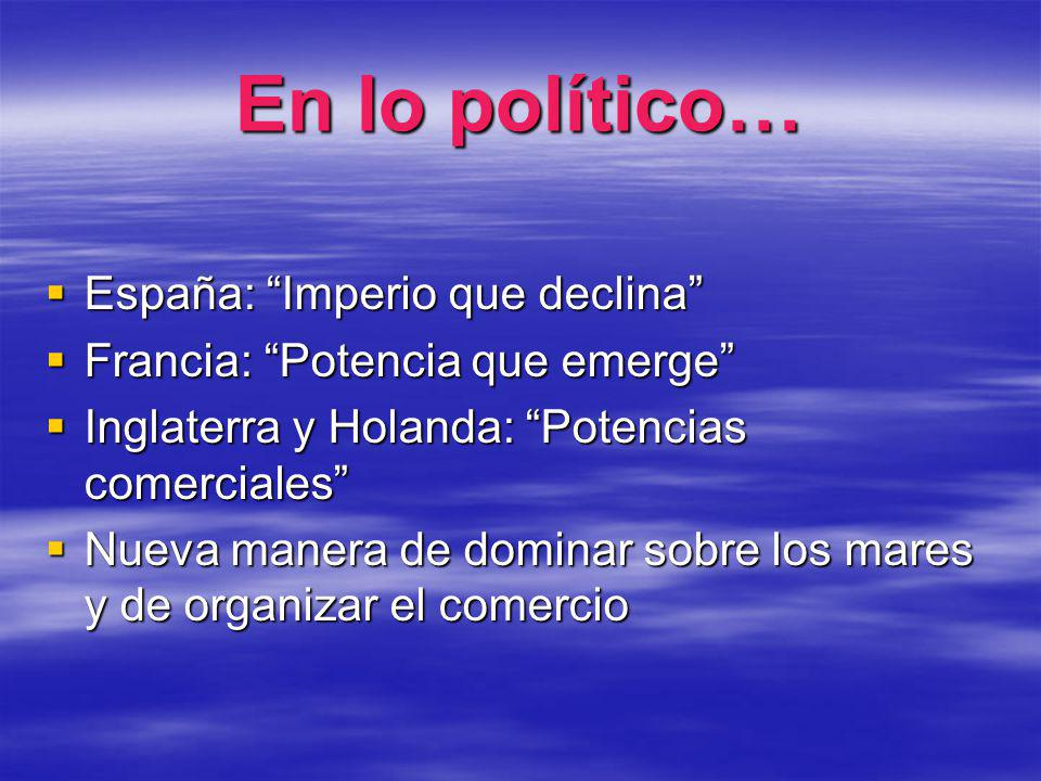 En lo político… España: Imperio que declina