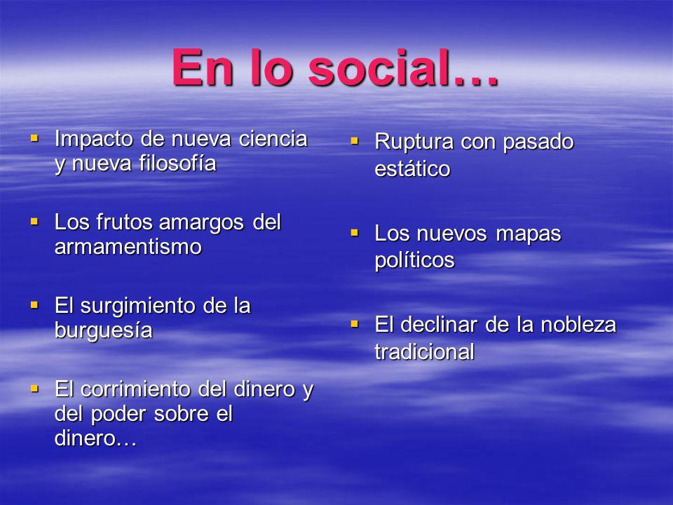 En lo social… Impacto de nueva ciencia y nueva filosofía