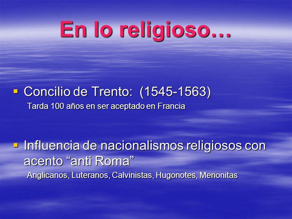 En lo religioso… Concilio de Trento: (1545-1563)