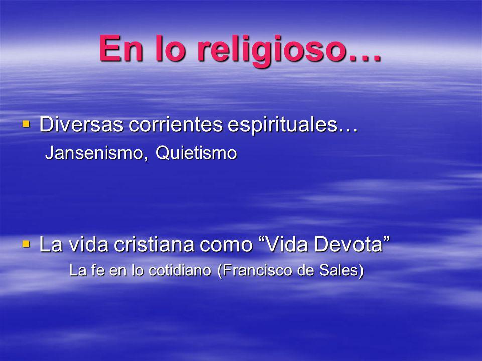 En lo religioso… Diversas corrientes espirituales…