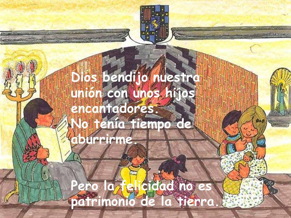 Dios bendijo nuestra unión con unos hijos