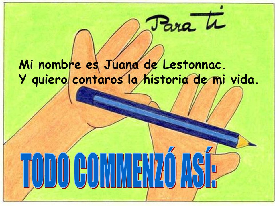 TODO COMMENZÓ ASÍ: Mi nombre es Juana de Lestonnac.