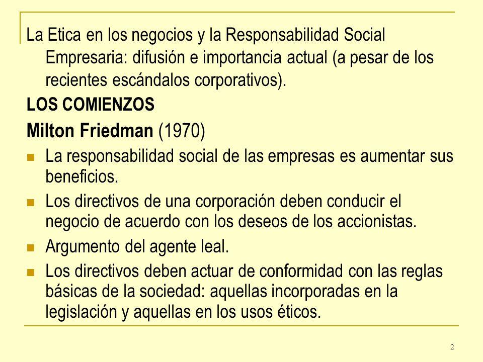 La Etica en los negocios y la Responsabilidad Social Empresaria: difusión e importancia actual (a pesar de los recientes escándalos corporativos).