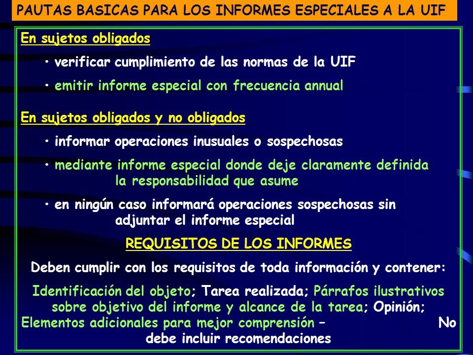 PAUTAS BASICAS PARA LOS INFORMES ESPECIALES A LA UIF