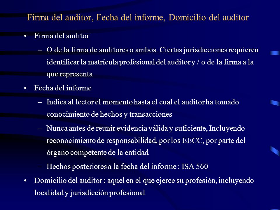 Firma del auditor, Fecha del informe, Domicilio del auditor