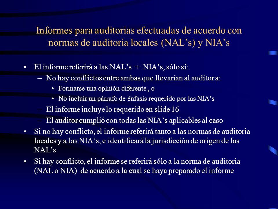 Informes para auditorias efectuadas de acuerdo con normas de auditoria locales (NAL's) y NIA's