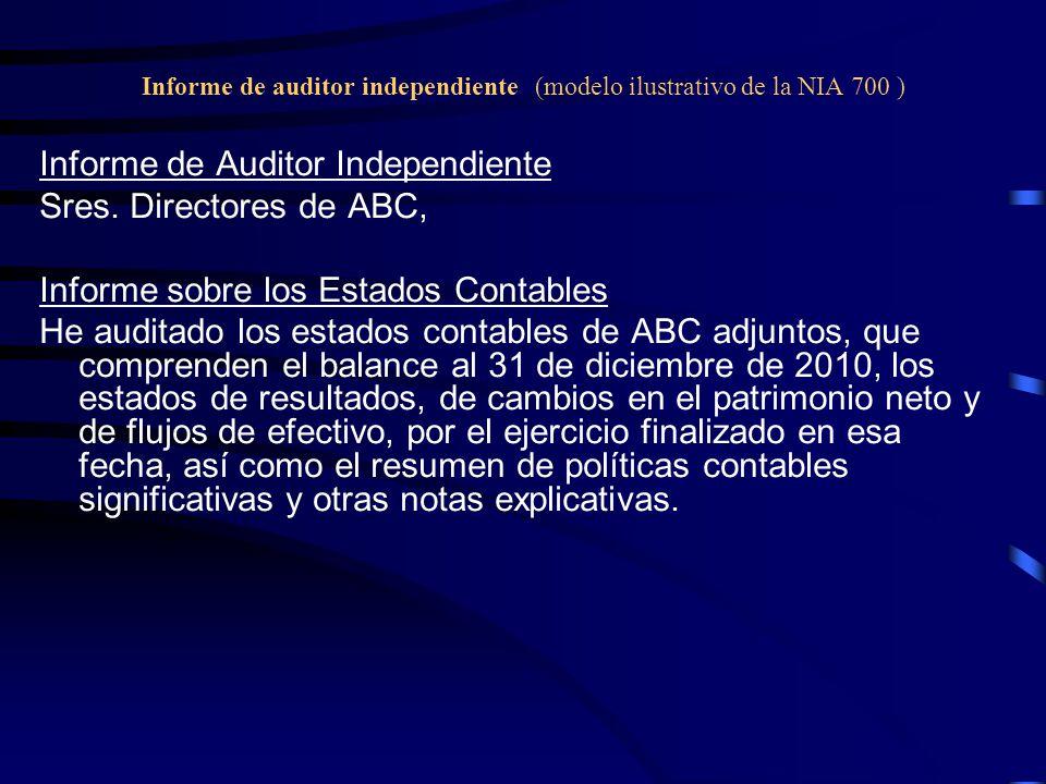 Informe de auditor independiente (modelo ilustrativo de la NIA 700 )