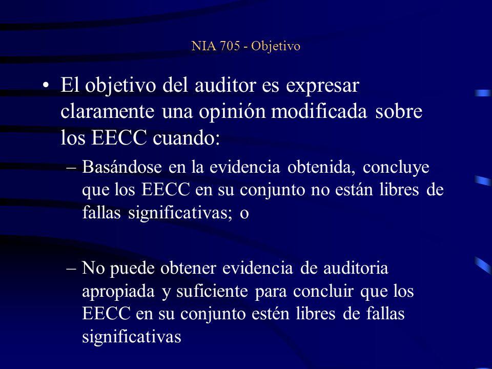 NIA 705 - Objetivo El objetivo del auditor es expresar claramente una opinión modificada sobre los EECC cuando: