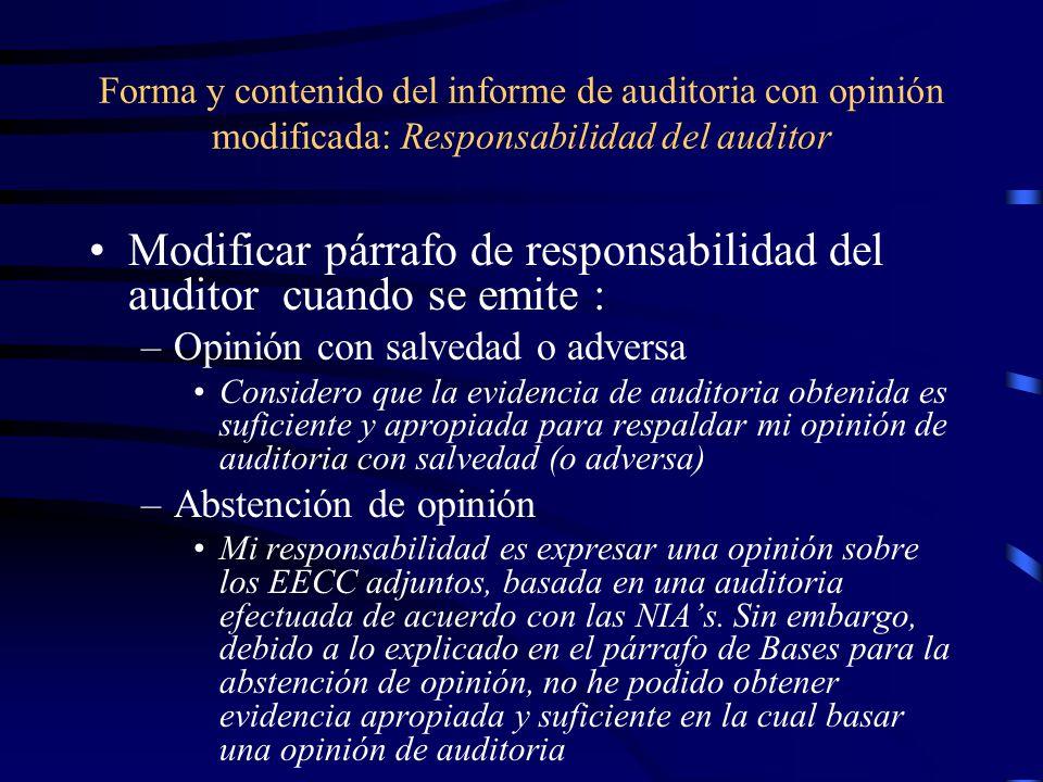 Modificar párrafo de responsabilidad del auditor cuando se emite :