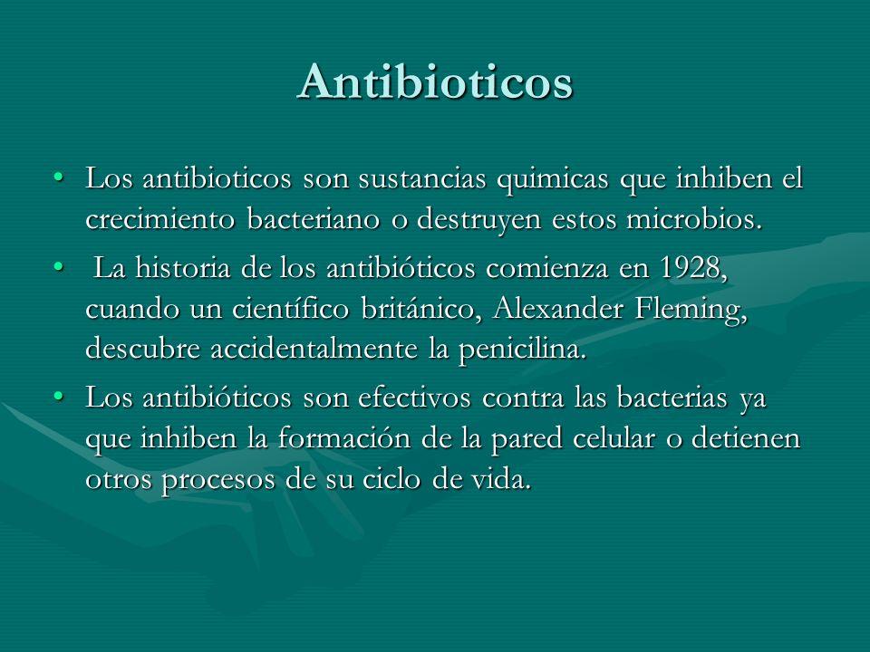 Antibioticos Los antibioticos son sustancias quimicas que inhiben el crecimiento bacteriano o destruyen estos microbios.