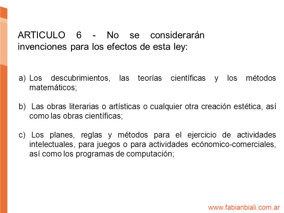 ARTICULO 6 - No se considerarán invenciones para los efectos de esta ley: