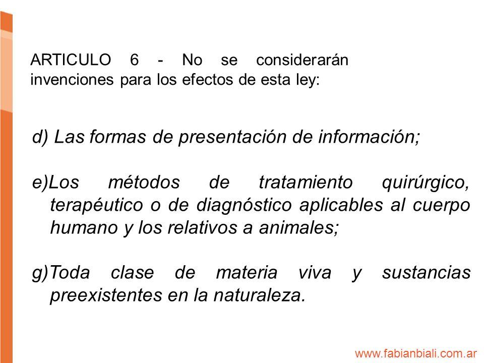 d) Las formas de presentación de información;