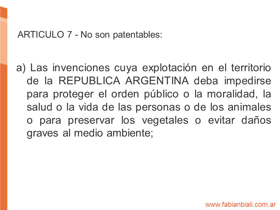 ARTICULO 7 - No son patentables: