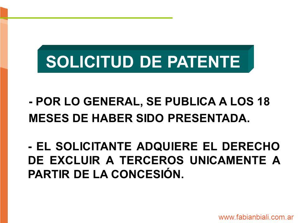 SOLICITUD DE PATENTE - POR LO GENERAL, SE PUBLICA A LOS 18 MESES DE HABER SIDO PRESENTADA.