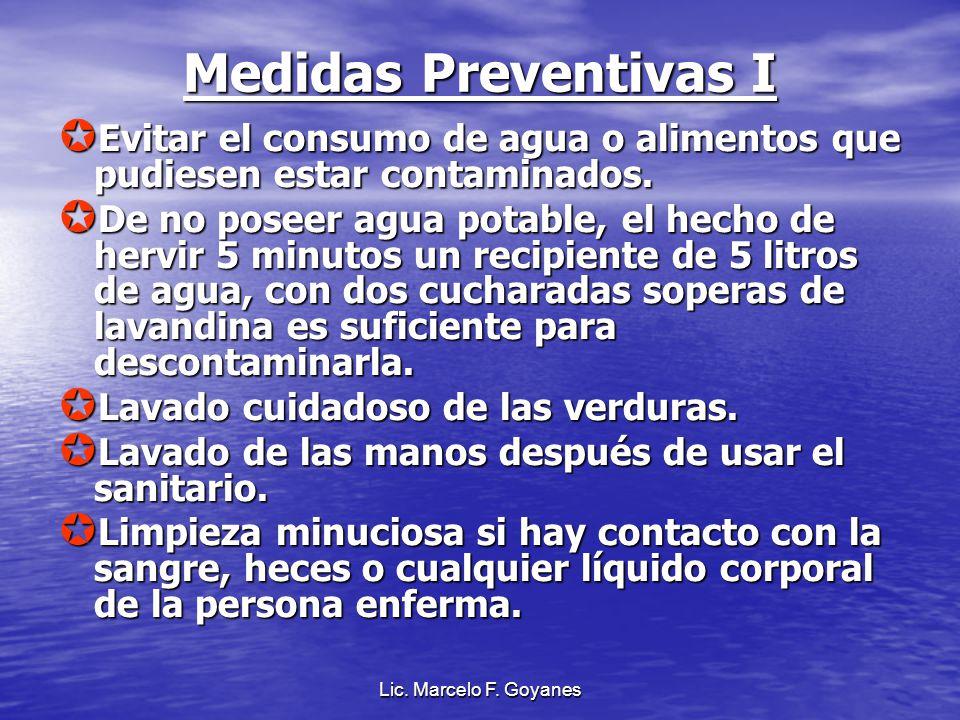 Medidas Preventivas I Evitar el consumo de agua o alimentos que pudiesen estar contaminados.