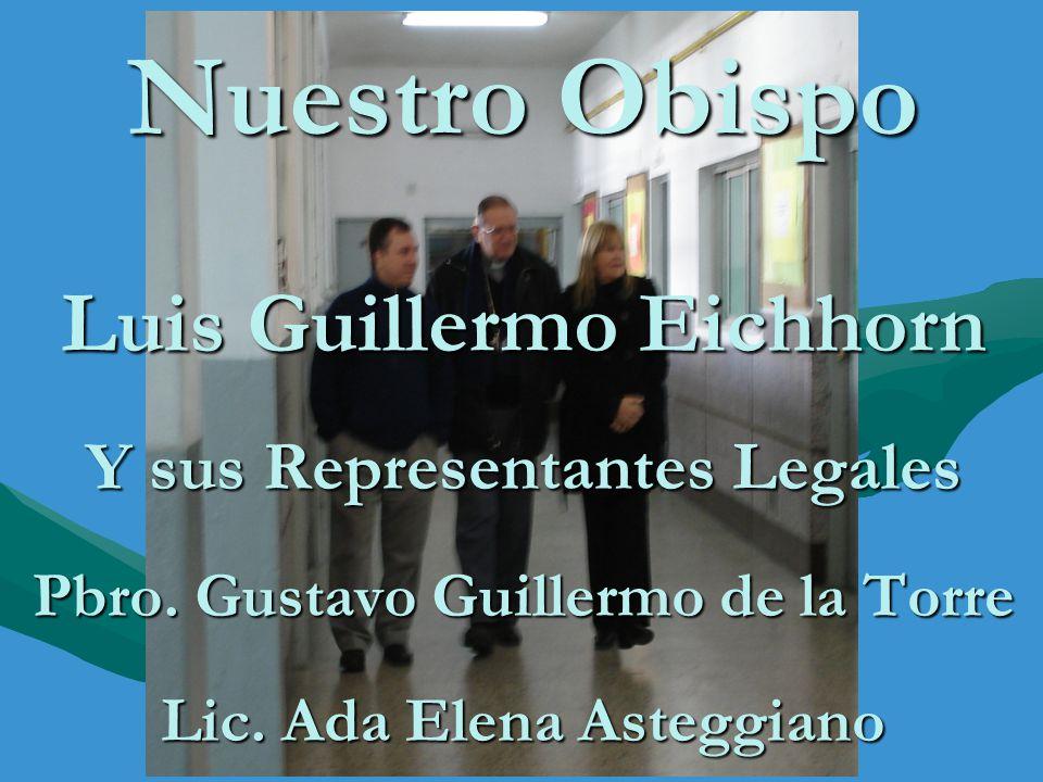 Nuestro Obispo Luis Guillermo Eichhorn Y sus Representantes Legales