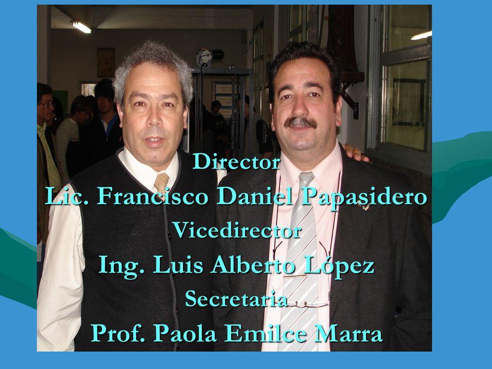 Lic. Francisco Daniel Papasidero Prof. Paola Emilce Marra