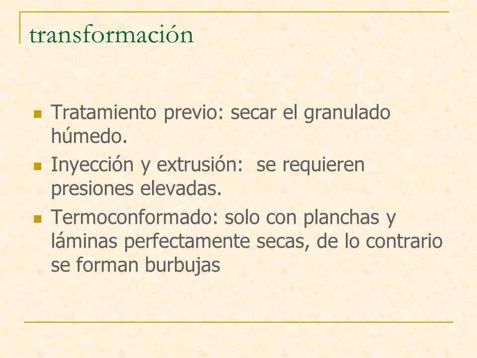 transformación Tratamiento previo: secar el granulado húmedo.