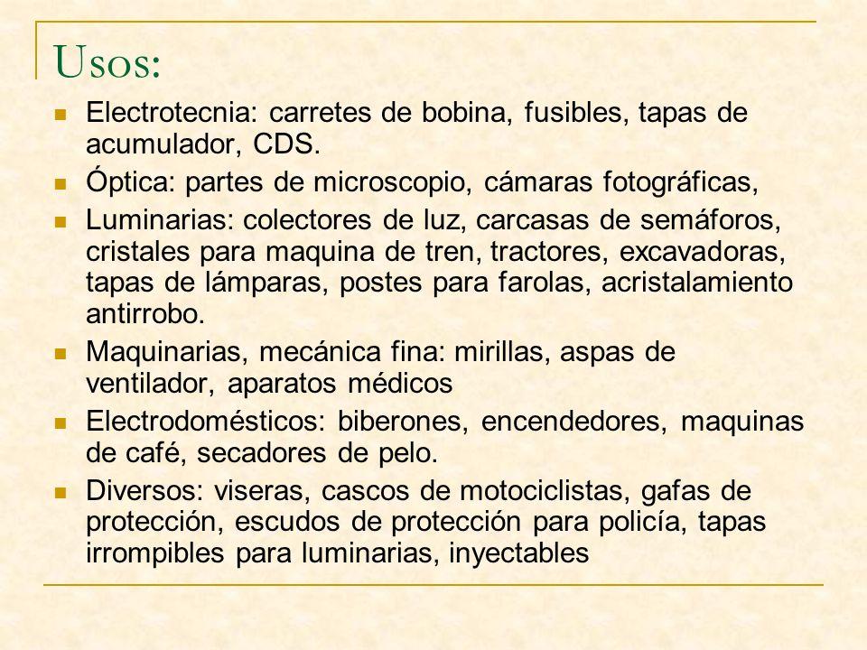 Usos: Electrotecnia: carretes de bobina, fusibles, tapas de acumulador, CDS. Óptica: partes de microscopio, cámaras fotográficas,