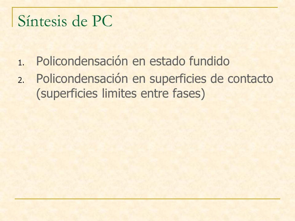 Síntesis de PC Policondensación en estado fundido