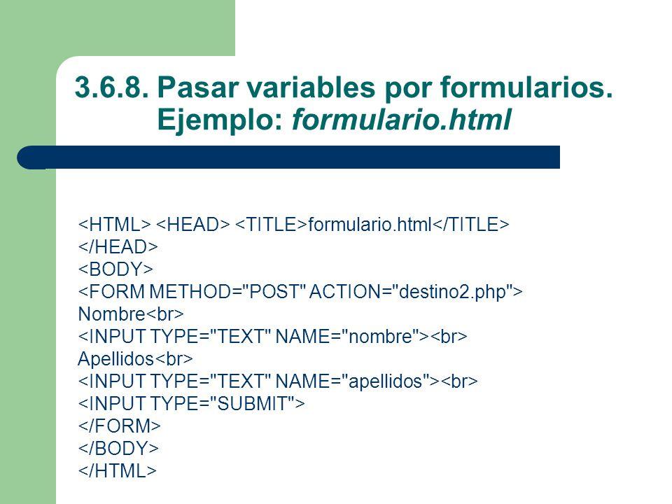 3.6.8. Pasar variables por formularios. Ejemplo: formulario.html