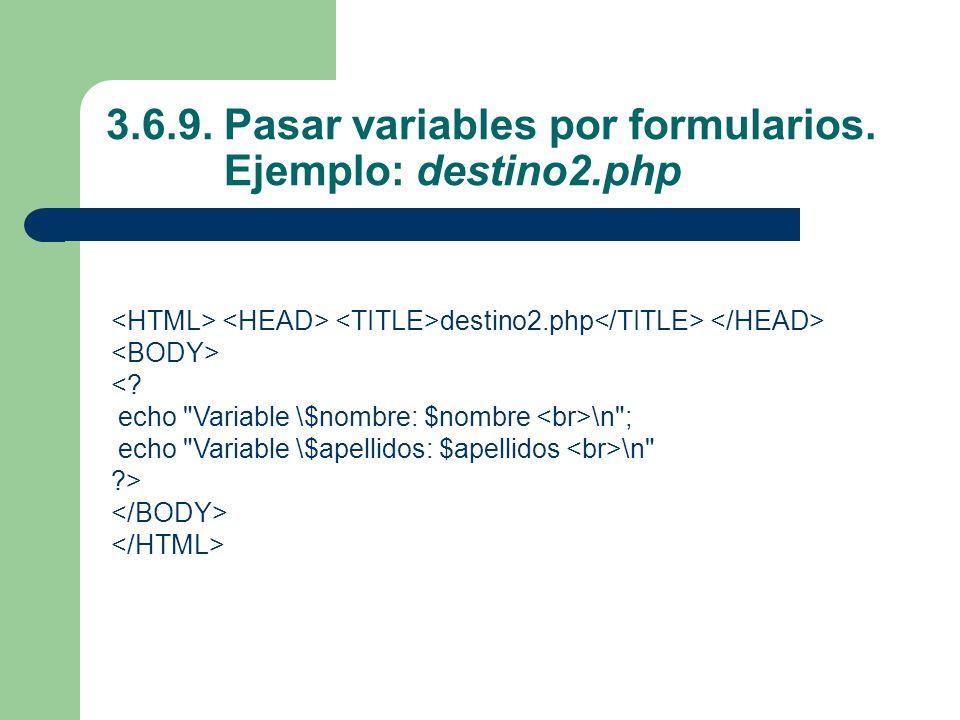 3.6.9. Pasar variables por formularios. Ejemplo: destino2.php