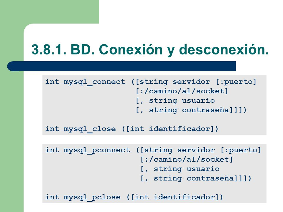 3.8.1. BD. Conexión y desconexión.