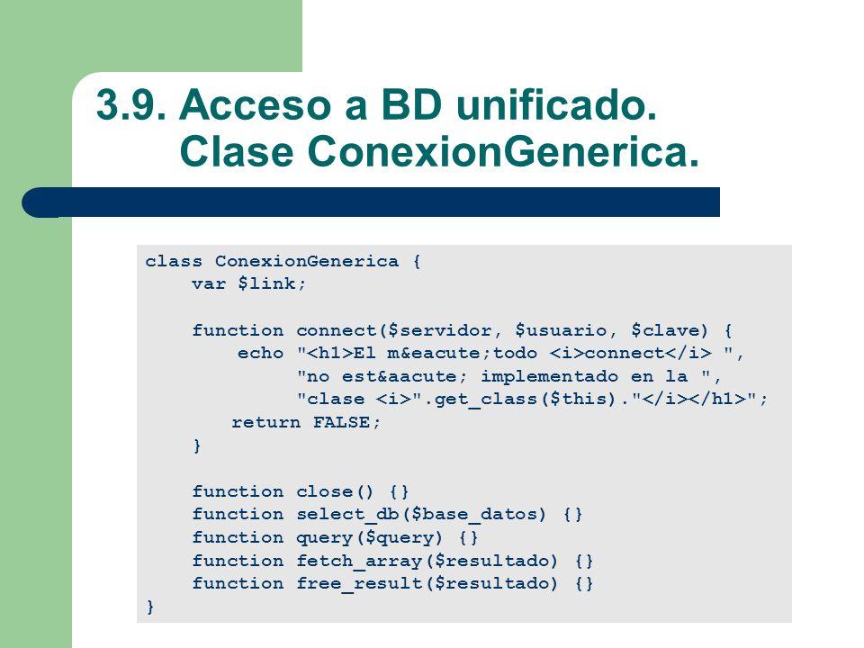 3.9. Acceso a BD unificado. Clase ConexionGenerica.
