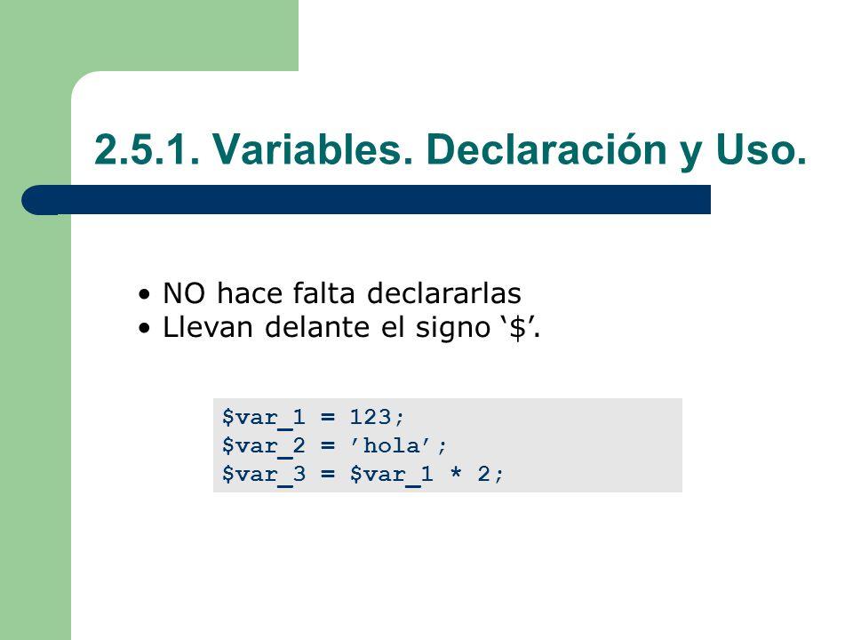 2.5.1. Variables. Declaración y Uso.