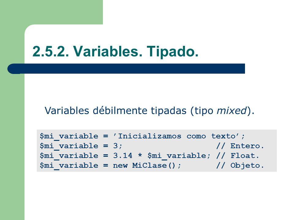 2.5.2. Variables. Tipado. Variables débilmente tipadas (tipo mixed).