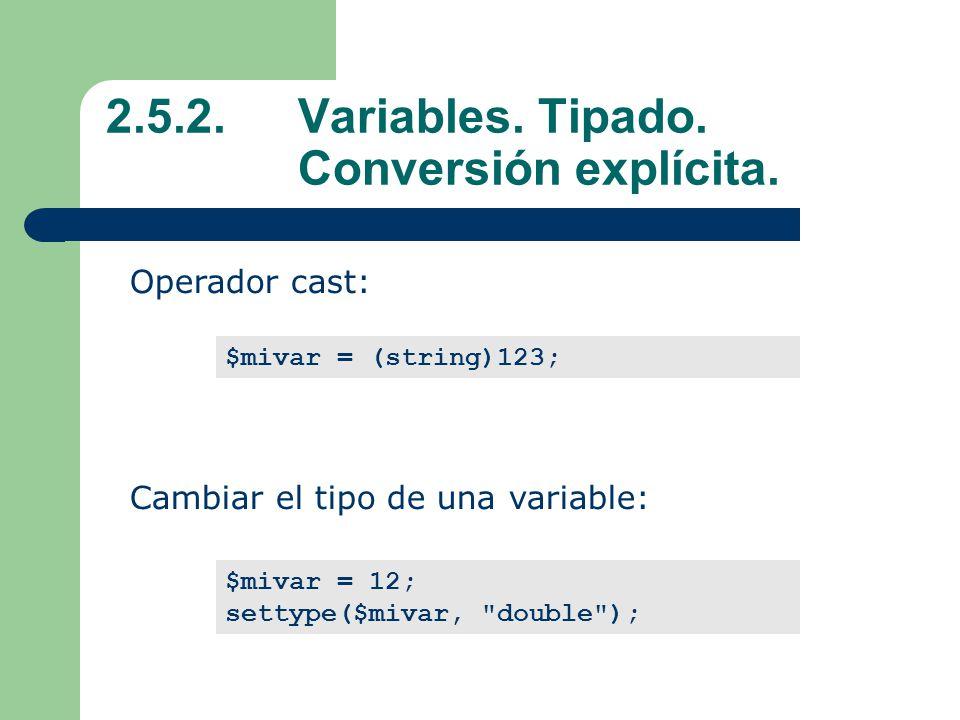 2.5.2. Variables. Tipado. Conversión explícita.