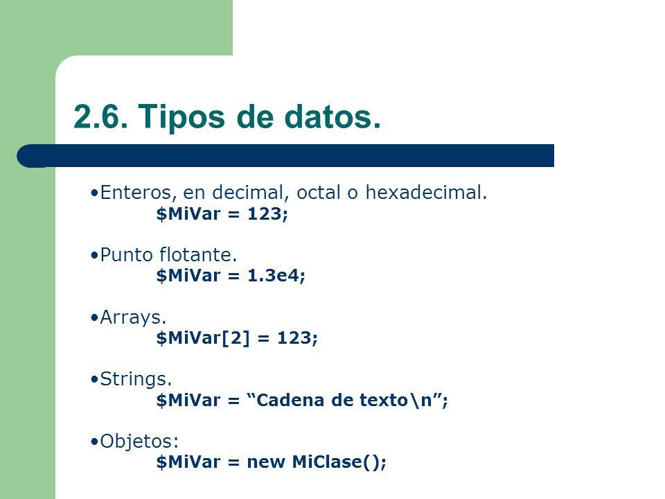 2.6. Tipos de datos. Enteros, en decimal, octal o hexadecimal.