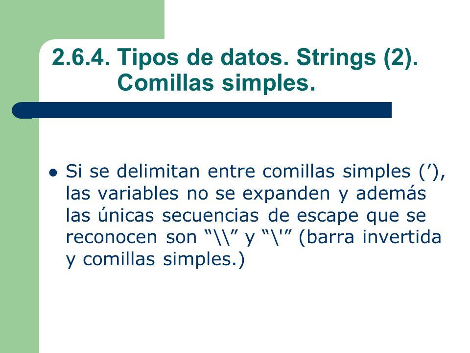 2.6.4. Tipos de datos. Strings (2). Comillas simples.