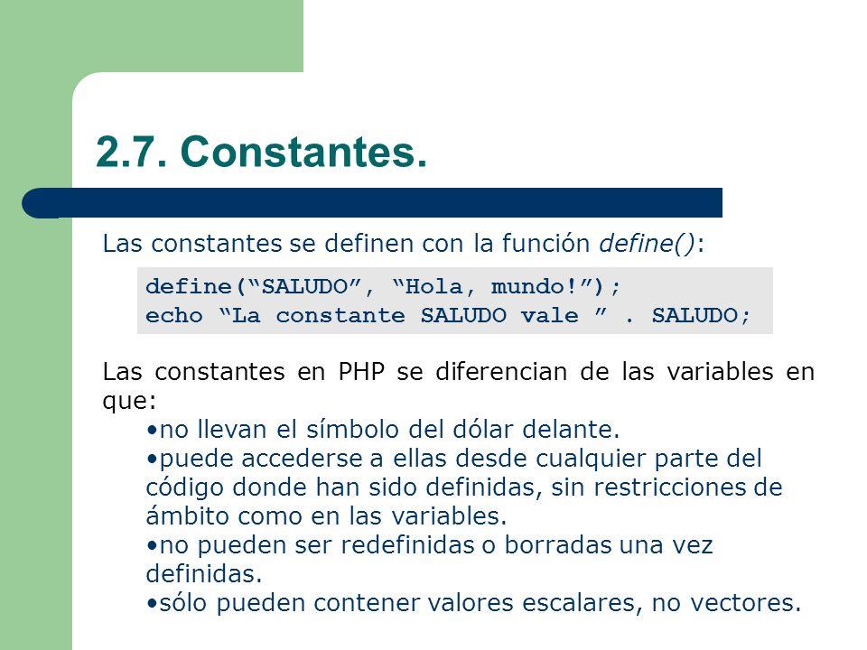 2.7. Constantes. Las constantes se definen con la función define():
