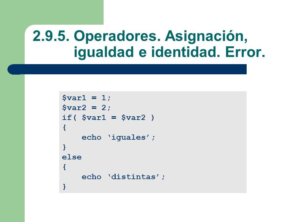 2.9.5. Operadores. Asignación, igualdad e identidad. Error.