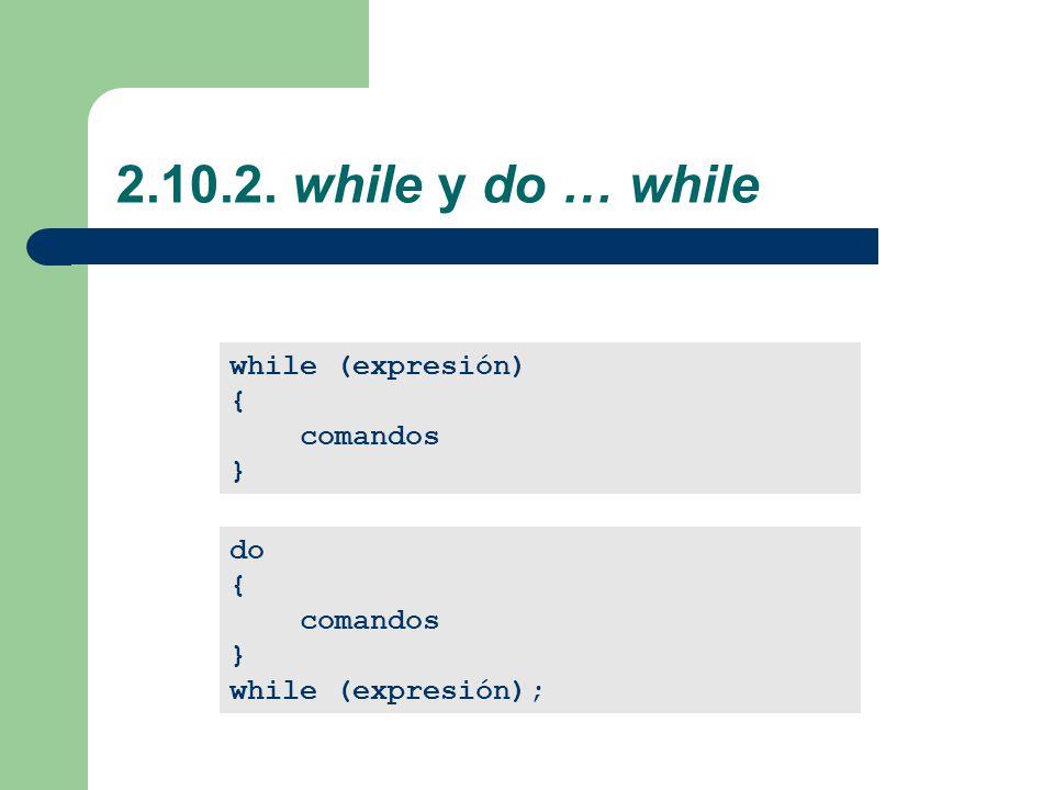 2.10.2. while y do … while while (expresión) { comandos } do {