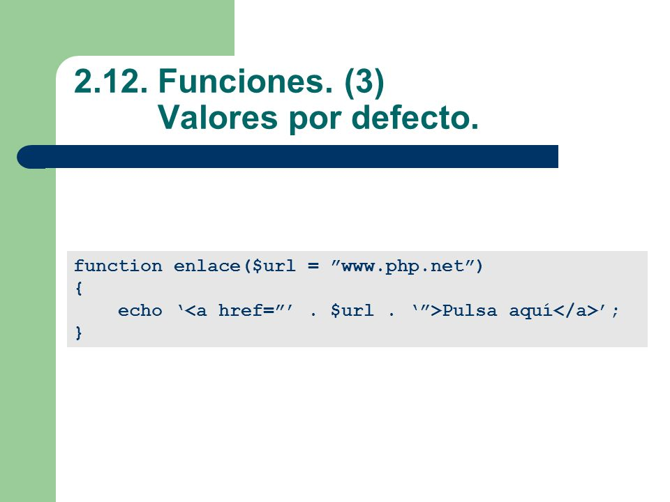 2.12. Funciones. (3) Valores por defecto.