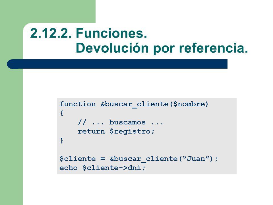 2.12.2. Funciones. Devolución por referencia.