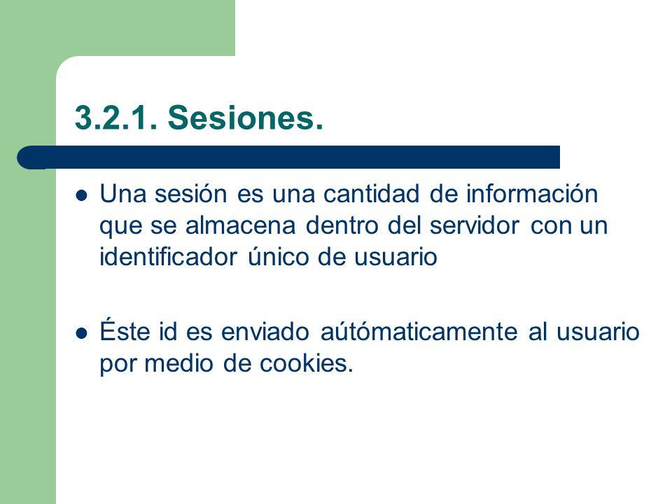3.2.1. Sesiones. Una sesión es una cantidad de información que se almacena dentro del servidor con un identificador único de usuario.