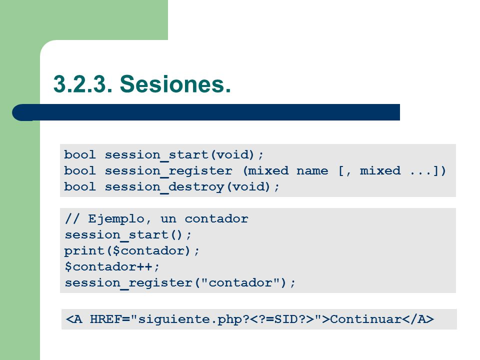 3.2.3. Sesiones. bool session_start(void);