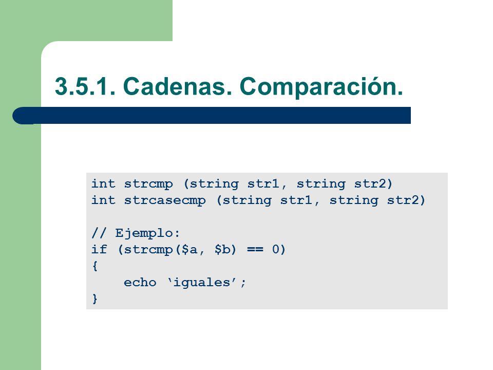 3.5.1. Cadenas. Comparación. int strcmp (string str1, string str2)