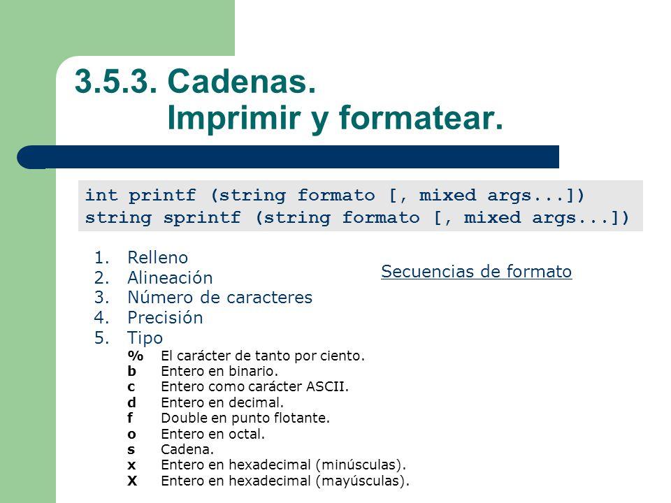 3.5.3. Cadenas. Imprimir y formatear.