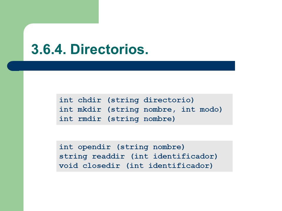 3.6.4. Directorios. int chdir (string directorio)