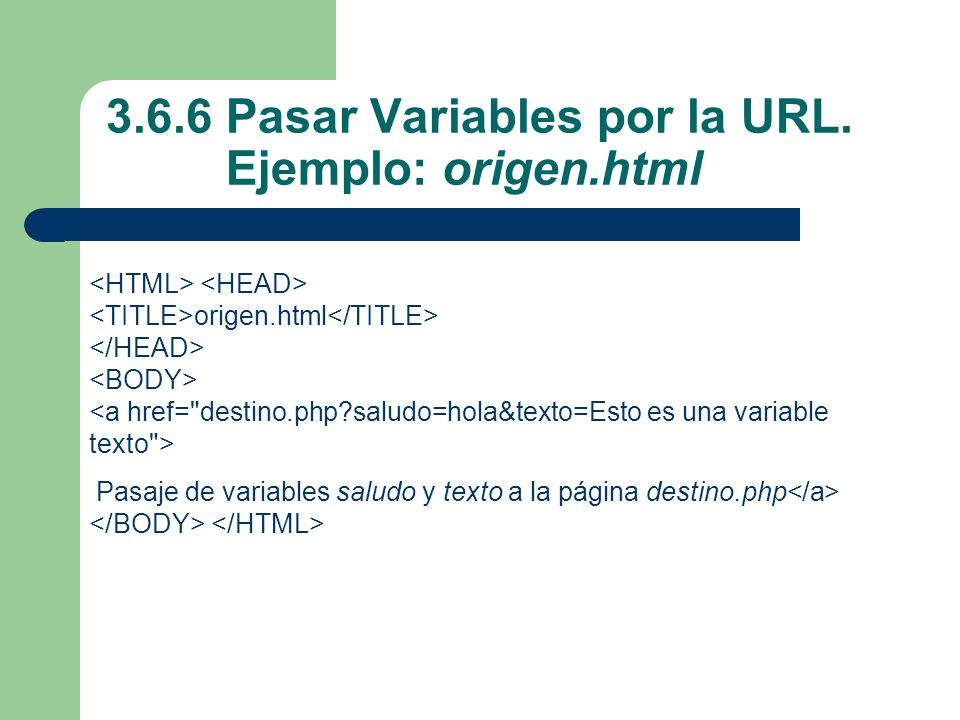 3.6.6 Pasar Variables por la URL. Ejemplo: origen.html