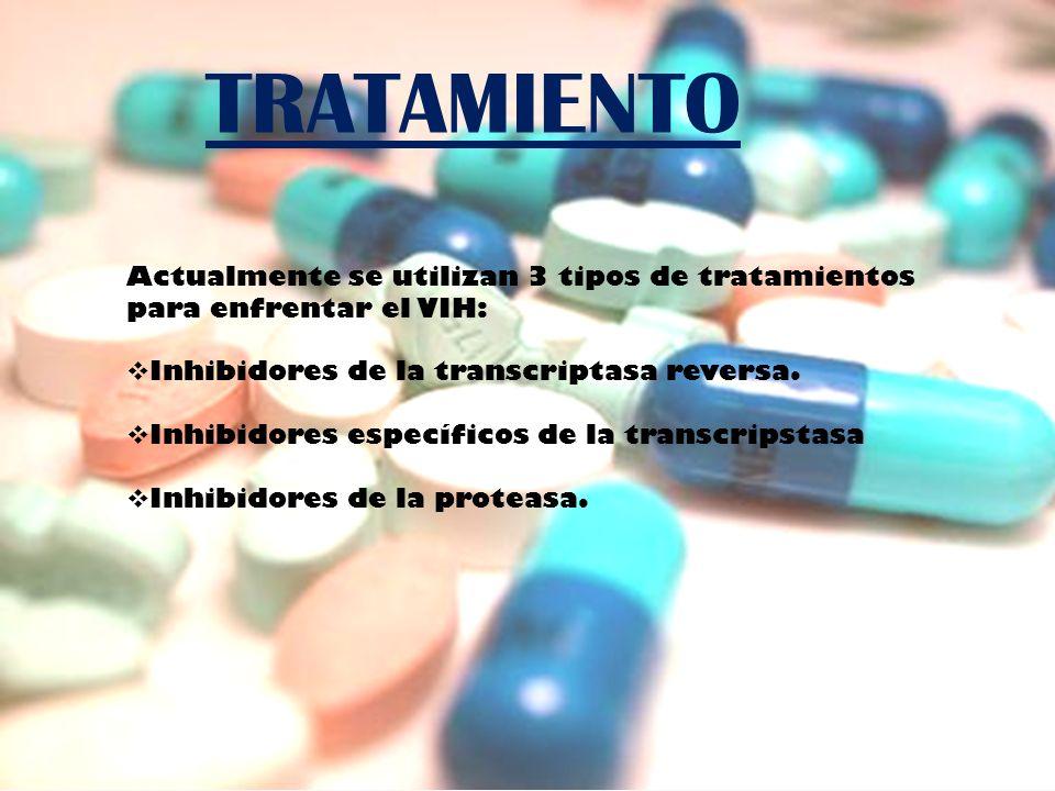 TRATAMIENTOActualmente se utilizan 3 tipos de tratamientos para enfrentar el VIH: Inhibidores de la transcriptasa reversa.